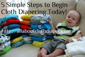 5 Simple Steps To Begin Cloth Diapering