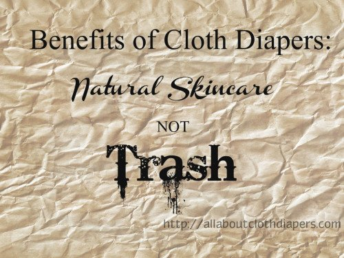 Benefits of Cloth Diapers: Natural Skincare, not Trash