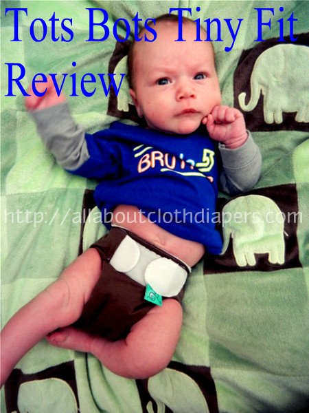Tots Bots Tini Fit Newborn Cloth Diaper Review