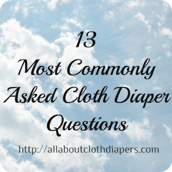 13 Most Commonly Asked Cloth Diaper Questions