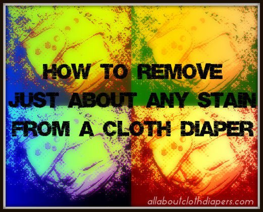 How To Remove Just About Any Stain From a Cloth Diaper: a step-by-step guide