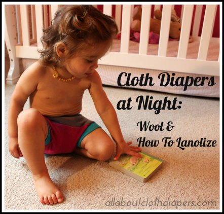 Cloth Diapers at Night Part 2: Wool Covers {Including How To Lanolize}