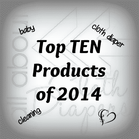 My Top 10 Must Have Baby, Cloth Diaper and Cleaning Products of 2014