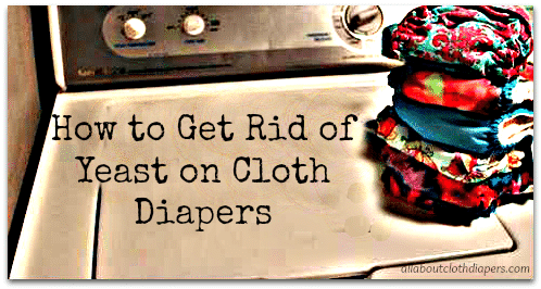 How to Get Rid of Yeast on Cloth Diapers